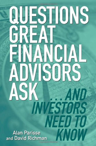 Questions Great Financial Advisors Ask.And Investors Need to Know