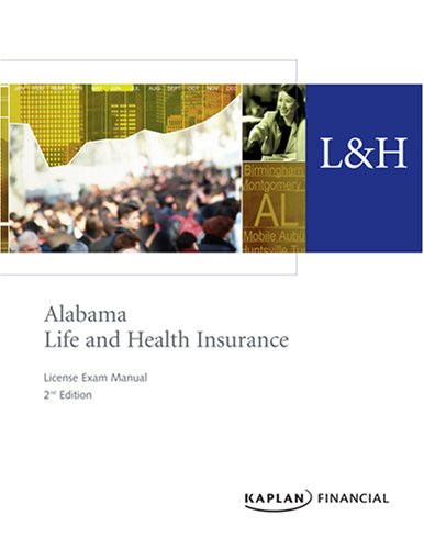 Alabama Life, Accident & Health Insurance License Exam Manual, 2nd Edition: Financial, Kaplan