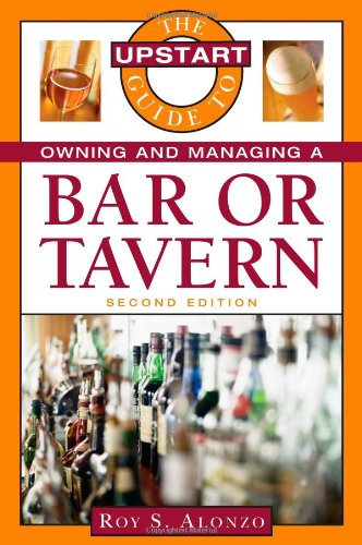 9781419535536: The Upstart Guide to Owning and Managing a Bar or Tavern