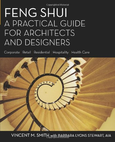 Feng Shui: A Practical Guide for Architects and Designers: Smith, Vincent; Stewart, Barbara Lyons