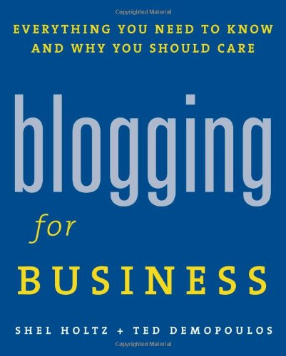9781419536458: Blogging for Business: Everything You Need to Know And Why You Should Care