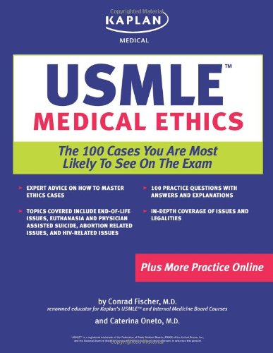 Kaplan Medical USMLE Medical Ethics: The 100 Cases You are Most Likely to See on the Test (Kaplan ...