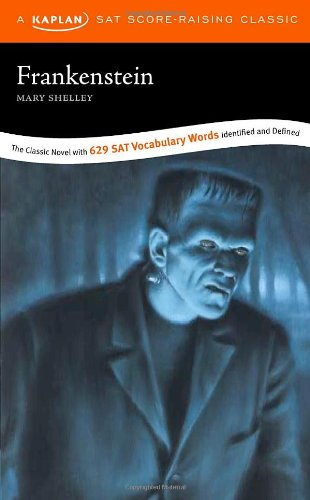 Frankenstein: A Kaplan SAT Score-Raising Classic: Mary Shelley