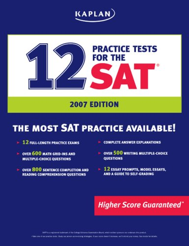 9781419550553: Kaplan 12 Practice Tests for the SAT, 2007 Edition