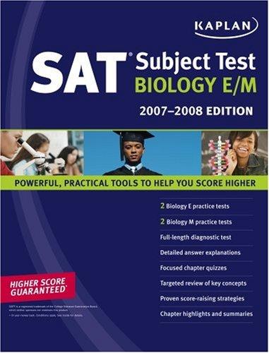 9781419551000: Kaplan SAT Subject Test: Biology E/M, 2007-2008 Edition (Kaplan SAT Subject Tests: Biology)
