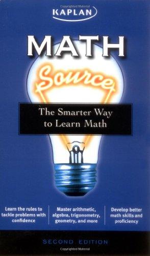 9781419551222: Math Source: The Smarter Way to Learn Math (Kaplan Math Source)