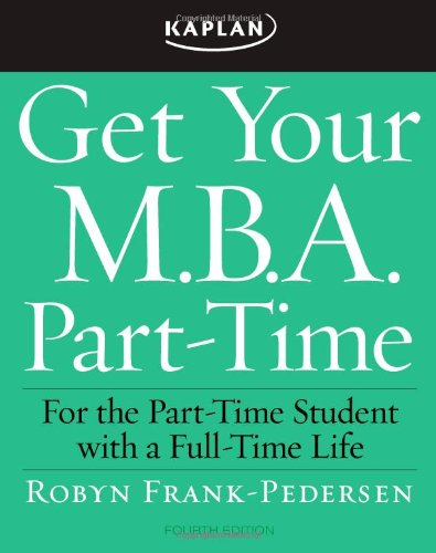 9781419551581: Get Your M.B.A. Part-Time, Fourth Edition:
