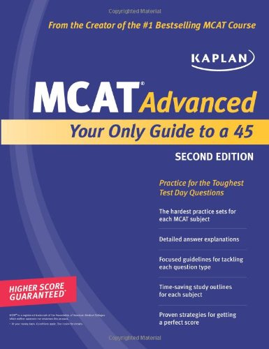 9781419553219: Kaplan MCAT Advanced: Your Only Guide to a 45