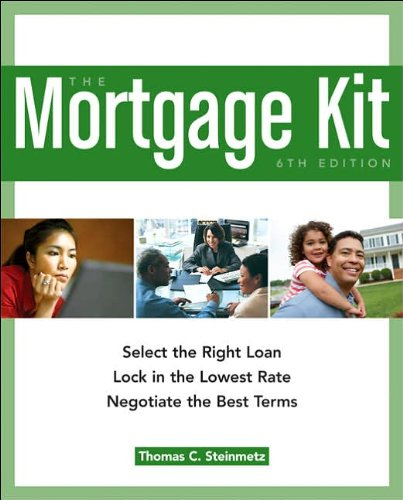 9781419584367: The Mortgage Kit: Select the Right Loan, Lock in the Lowest Rate, Negotiate the Best Terms