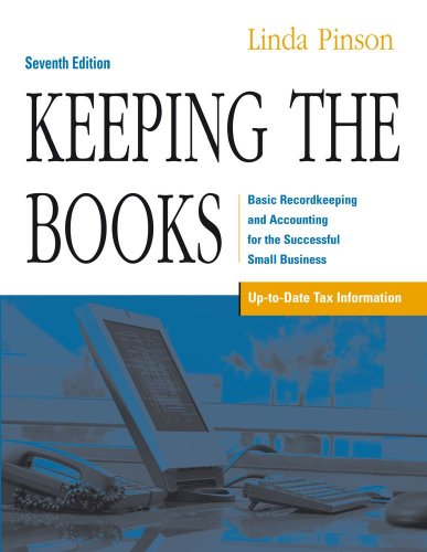 Keeping the Books: Basic Recordkeeping and Accounting for the Successful Small Business (1419584383) by Linda Pinson