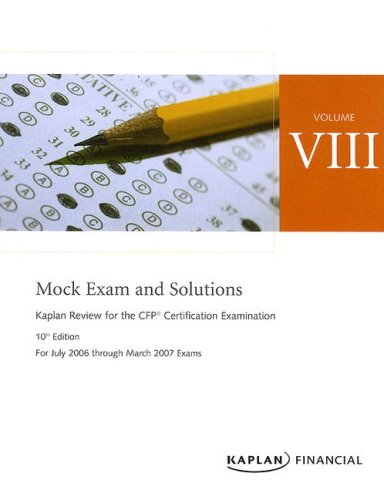 9781419585531: Mock Exam and Solutions: For July 2006 Through March 2007 Exams (Kaplan Review for the CFP Certification Examination)