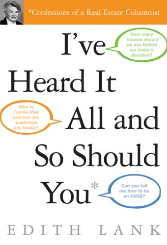 9781419593260: I've Heard It All and So Should You: Confessions of a Real Estate Columnist