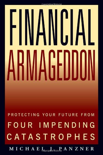 9781419596087: Financial Armageddon: Protecting Your Future from Four Impending Catastrophes