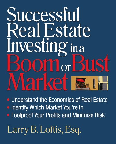 9781419596124: Successful Real Estate Investing in a Boom or Bust Market: Understand the Economics of Real Estate, Identify Which Market You're In, Foolproof Your Profits and Minimize Risk