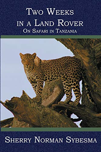 9781419600104: Two Weeks in a Land Rover: On Safari in Tanzania