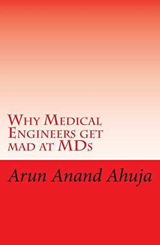Why Medical Engineers Get Mad at MDS: Ahuja, Arun Anand
