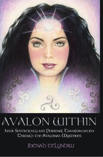 9781419600203: Avalon Within: Inner Sovereignty and Personal Transformation Through the Avalonian Mysteries