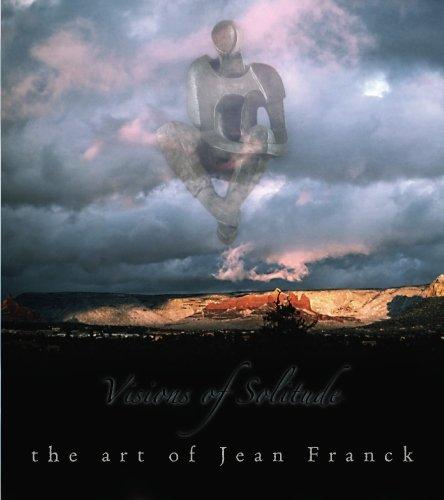Visions Of Solitude The Art Of Jean Fr: Jean Franck