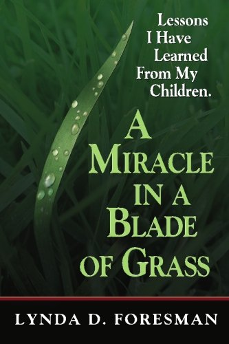 9781419600920: A Miracle In A Blade Of Grass: Lessons I Have Learned From My Children