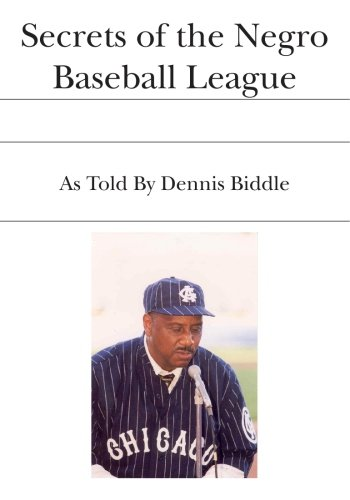 Secrets of the Negro Baseball League: As Told By Dennis Biddle Original Autographed Copy