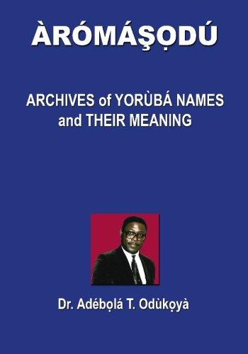 Over 60,000 with correct pronunciation /& meanings. Yor/ùb/á Names: