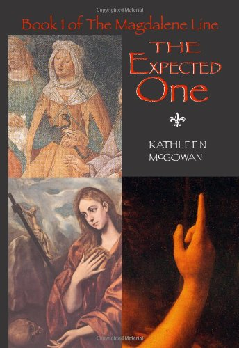 The Expected One: The Magdalene Line, Volume One: McGowan, Kathleen