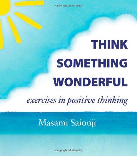 9781419602382: Think Something Wonderful: Exercises in Positive Thinking