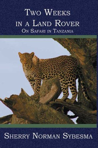 9781419603167: Two Weeks in a Land Rover: On Safari in Tanzania