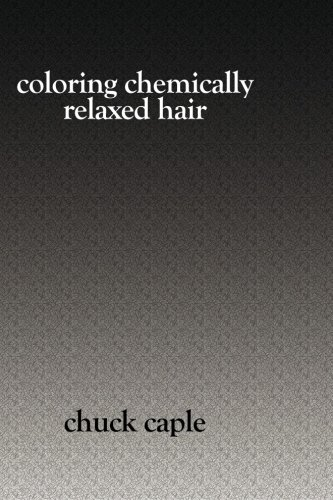 Coloring Chemically Relaxed Hair: Caple, Chuck