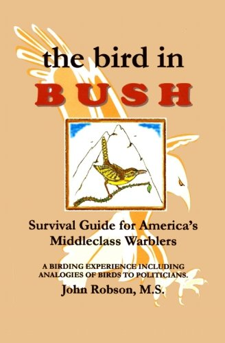 The Bird In Bush: Survival Guide For: Robson M.S., John
