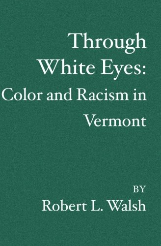 Through White Eyes: Color and Racism in Vermont