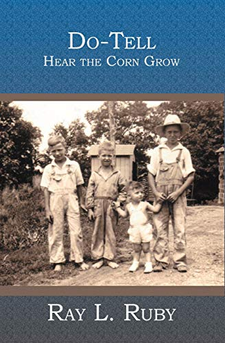 Do-Tell: Hear the Corn Grow: Ray L. Ruby