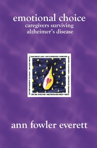 Emotional Choice: Caregivers Surviving Alzheimer's Disease: Everett, Ann Fowler