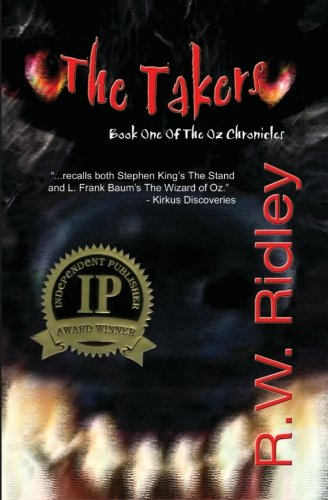 The Takers: Book One of the Oz Chronicles (SIGNED): Ridley, R. W.