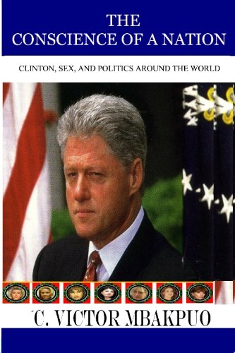9781419610899: The Conscience of a Nation: Clinton, Sex And Politics Around The World