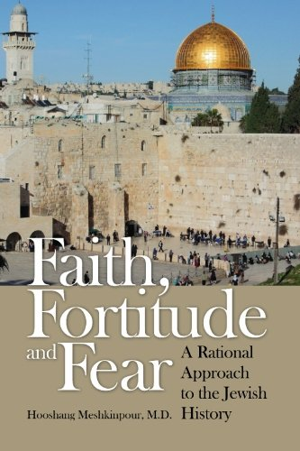 9781419611384: Faith, Fortitude and Fear: A Rational Approach to the Jewish History
