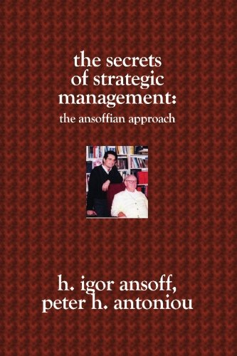9781419611780: The Secrets of Strategic Management:: The Ansoffian Approach