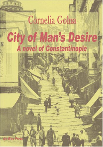 9781419612473: City of Man's Desire: A Novel of Constantinople