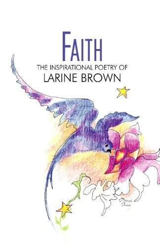 9781419612480: Faith: The Inspirational Poetry of Larine Brown