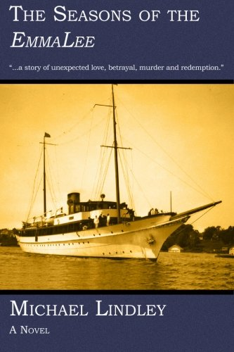9781419613722: The Seasons of the EmmaLee: On the waters of Northern Michigan, a great ship changes the course of lives through the generations