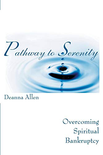 9781419614422: Pathway to Serenity: Overcoming Spiritual Bankruptcy