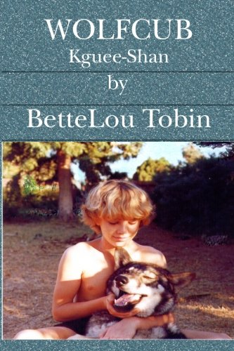 Wolfcub: Kguee-Shan: Tobin, BetteLou