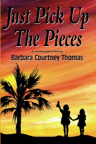 9781419616235: Just Pick Up The Pieces: An Autobiographical Novel