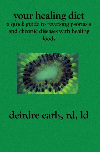 9781419617072: Your Healing Diet: A Quick Guide to Reversing Psoriasis and Chronic Diseases with Healing Foods