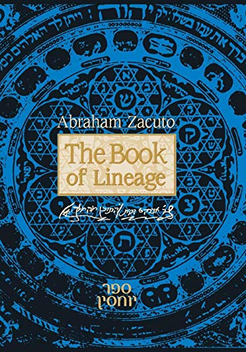 The Book of Lineage, or Sefer Yohassin: Zacuto, Abraham