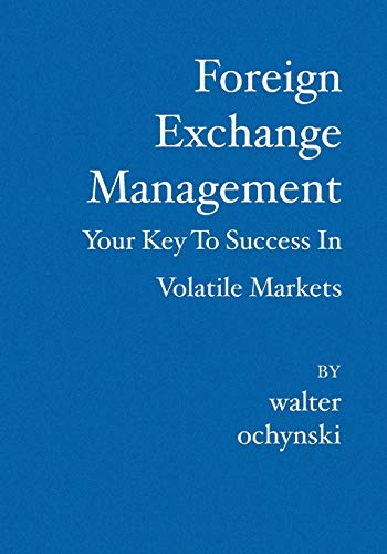 Foreign Exchange Management: Your Key to Success: Ochynski, Walter