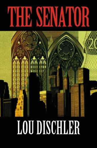 The Senator: Dischler, Lou