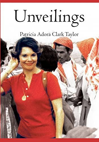 Unveilings: A Desert Journey, 1973-1983 (SIGNED): Taylor, Patricia Adora Clark