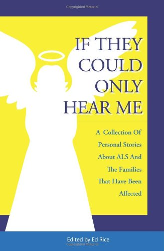 9781419622458: If They Could Only Hear Me: A collection of personal stories about ALS and the families that have been affected.