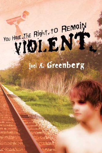 You Have the Right to Remain Violent: Joel A. Greenberg